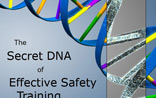 The Secret DNA of Effective Safety Training
